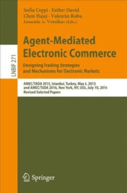 Agent-mediated Electronic Commerce. Designing Trading Strategies and Mechanisms for Electronic Markets: Amec/Tada... (Paperback)