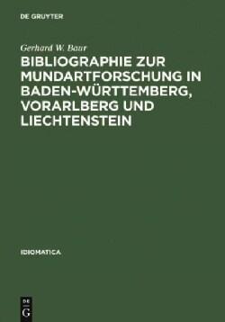 Bibliographie Zur Mundartforschung in Baden-wurttemberg, Vorarlberg Und Liechtenstein (Hardcover)