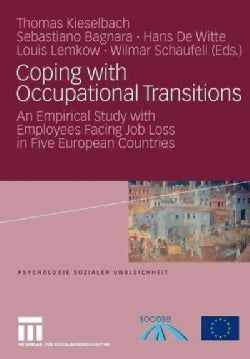 Coping With Occupational Transitions: An Empirical Study With Employees Facing Job Loss in Five European Countries (Paperback)