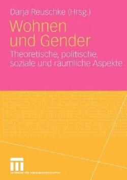 Wohnen Und Gender: Theoretische, Politische, Soziale Und Raumliche Aspekte (Paperback)
