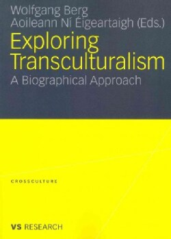 Exploring Transculturalism: A Biographical Approach (Paperback)