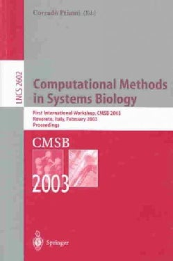 Computational Methods in Systems Biology: First International Workshop, Cmsb 2003, Rovereto, Italy, February 2003... (Paperback)