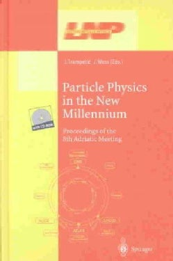 Particle Physics in the New Millennium: Proceedings of the 8th Adriatic Meeting