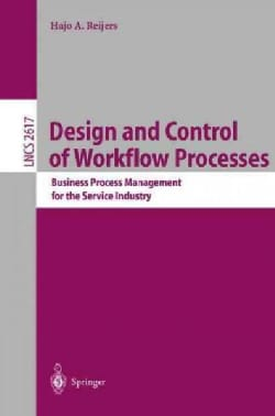 Design and Control of Workflow Processes: Business Process Management for the Service Industry (Paperback)