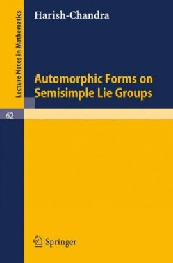 Automorphic Forms on Semisimple Lie Groups (Paperback)
