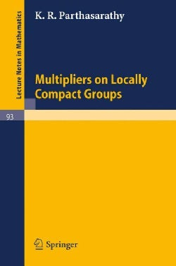 Multipliers on Locally Compact Groups (Paperback)
