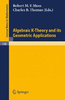 Algebraic K-Theory and Its Geometric Applications (Paperback)