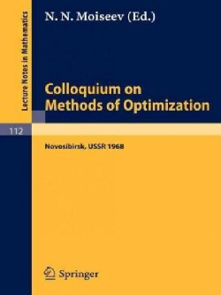 Colloquium on Methods of Optimization: Held in Novosibirsk/ussr, June 1968 (Paperback)
