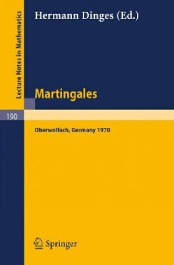Martingales: A Report on a Meeting at Oberwolfach, May 17-23, 1970 (Paperback)