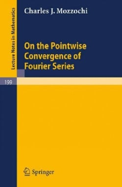 On the Pointwise Convergence of Fourier Series (Paperback)