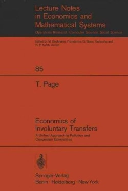 Economics of Involuntary Transfers: A Unified Approach to Pollution and Congestion Externalities (Paperback)