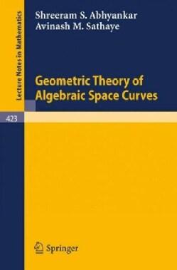 Geometric Theory of Algebraic Space Curves (Paperback)