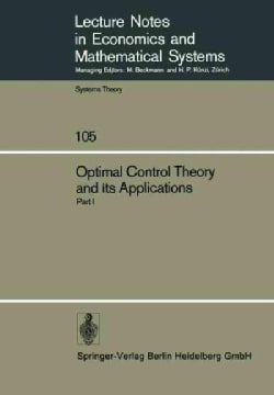 Optimal Control Theory and Its Applications: Proceedings of the Fourteenth Biennial Seminar of the Canadian Mathe... (Paperback)