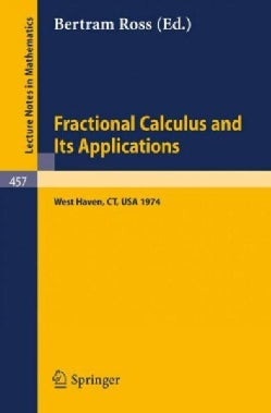 Fractional Calculus and Its Applications: Proceedings of the International Conference Held at the University of N... (Paperback)