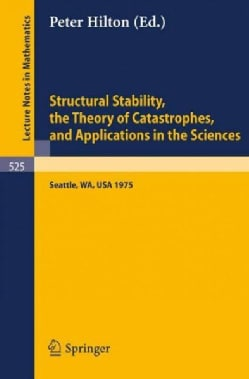 Structural Stability, the Theory of Catastrophes, and Applications in the Sciences: Proceedings of the Conference... (Paperback)