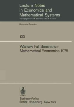 Warsaw Fall Seminars in Mathematical Economics 1975 (Paperback)