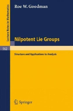 Nilpotent Lie Groups: Structure and Applications to Analysis (Paperback)