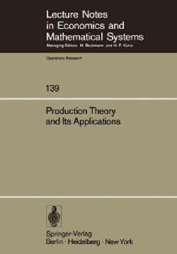 Production Theory and Its Applications: Proceedings of a Workshop (Paperback)