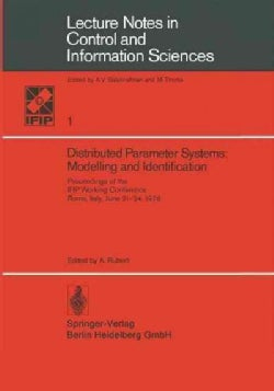 Distributed Parameter Systems: Modelling and Identification: Proceedings of the Ifip Working Conference, Rome, It... (Paperback)