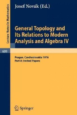 General Topology and Its Relations to Modern Analysis and Algebra IV: Proceedings of the Fourth Prague Topologica... (Paperback)