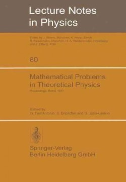 Mathematical Problems in Theoretical Physics: International Conference Held in Rome, June 6-15, 1977 (Paperback)