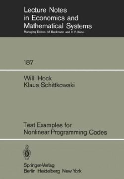Test Examples for Nonlinear Programming Codes (Paperback)