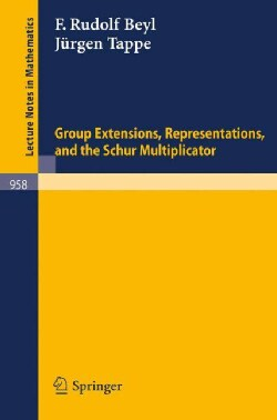 Group Extensions, Representations, and the Schur Multiplicator (Paperback)
