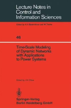 Time-Scale Modeling of Dynamic Networks With Applications to Power Systems (Paperback)