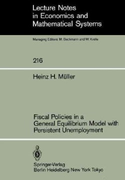 Fiscal Policies in a General Equilibrium Model With Persistent Unemployment (Paperback)