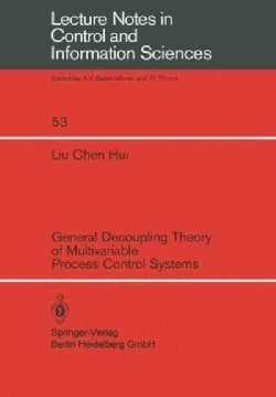General Decoupling Theory of Multivariable Process Control Systems (Paperback)