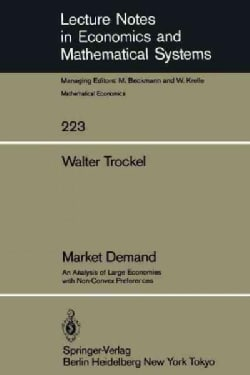 Market Demand: An Analysis of Large Economies With Nonconvex Preferences (Paperback)