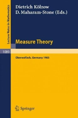 Measure Theory Oberwolfach 1983: Proceedings of the Conference Held at Oberwolfach, June 26-july 2, 1983 (Paperback)