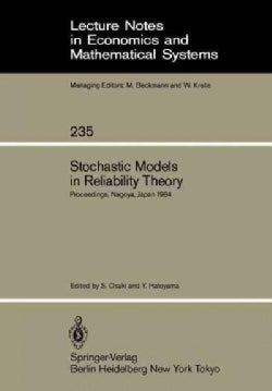 Stochastic Models in Reliability Theory: Proceedings of a Symposium Held in Nagoya, Japan, April 23u24, 1984 (Paperback)