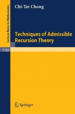 Techniques of Admissible Recursion Theory (Paperback)