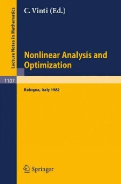 Nonlinear Analysis and Optimization: Proceedings of the International Conference Held in Bologna, Italy, May 3-7,... (Paperback)