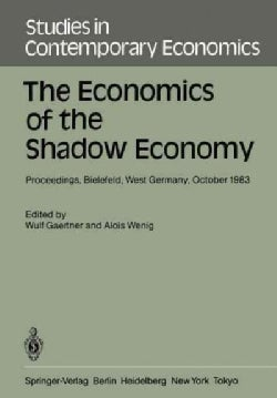 The Economics of the Shadow Economy: Proceedings of the International Conference on the Economics of the Shadow E... (Paperback)