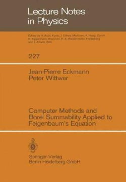 Computer Methods and Borel Summability Applied to Feigenbaums Equation (Paperback)