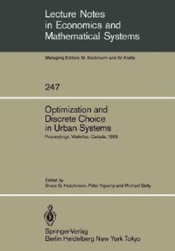 Optimization and Discrete Choice in Urban Systems: Proceedings of the International Symposium on New Directions i... (Paperback)