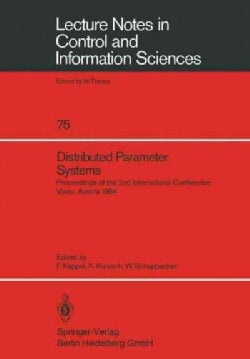 Distributed Parameter Systems: Proceedings of the 2nd International Conference Vorau, Austria 1984 (Paperback)