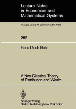 A Neo-Classical Theory of Distribution and Wealth (Paperback)
