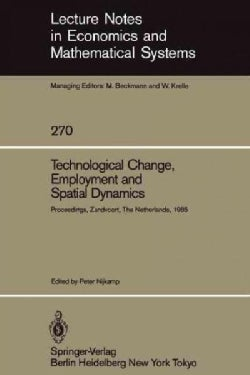 Technological Change, Employment and Spatial Dynamics: Proceedings of an International Symposium on Technological... (Paperback)