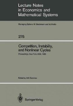 Competition, Instability, and Nonlinear Cycles: Proceedings of an International Conference New School for Social ... (Paperback)