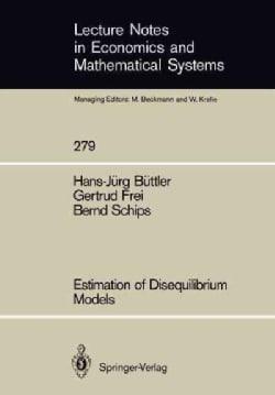 Estimation of Disequilibrium Models (Paperback)