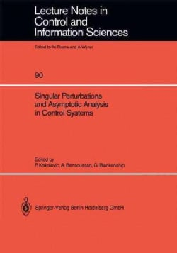 Singular Perturbations and Asymptotic Analysis in Control Systems (Paperback)
