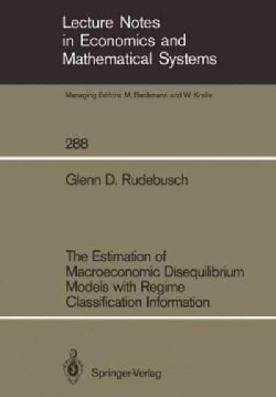 The Estimation of Macroeconomic Disequilibrium Models With Regime Classification Information (Paperback)