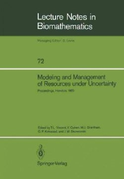 Modeling and Management of Resources Under Uncertainty: Proceedings of the Second U.s.australia Workshop on Renew... (Paperback)