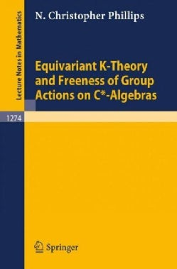 Equivariant K-Theory and Freeness of Group Actions on C*-Algebras (Paperback)