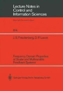 Frequency Domain Properties of Scalar and Multivariable Feedback Systems (Paperback)