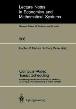 Computer-aided Transit Scheduling: Proceedings of the Fourth International Workshop on Computer-aided Scheduling ... (Paperback)
