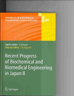 Recent Progress Of Biochemical And Biomedical Engineering In Japan Ii (Hardcover)